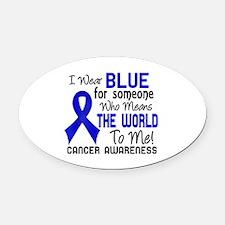 Anal Cancer MeansWorldToMe2 Oval Car Magnet