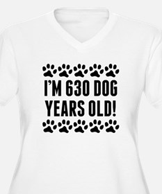 Im 630 Dog Years Old Plus Size T-Shirt