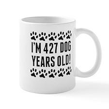 Im 427 Dog Years Old Mugs