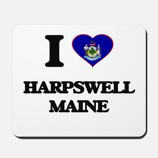 I love Harpswell Maine Mousepad
