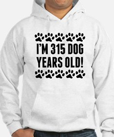 Im 315 Dog Years Old Hoodie