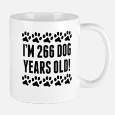Im 266 Dog Years Old Mugs
