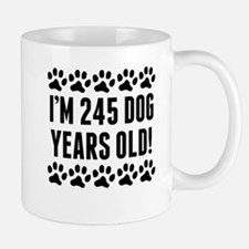Im 245 Dog Years Old Mugs