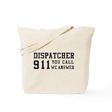 Dispatcher Call Tote Bag