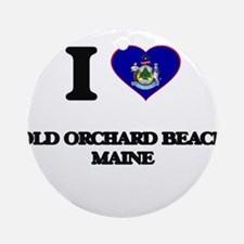 I love Old Orchard Beach Maine Ornament (Round)