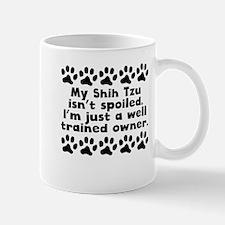 My Shih Tzu Isnt Spoiled Mugs