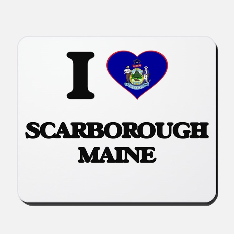 I love Scarborough Maine Mousepad