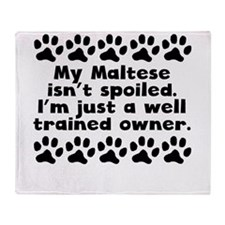 My Maltese Isnt Spoiled Throw Blanket