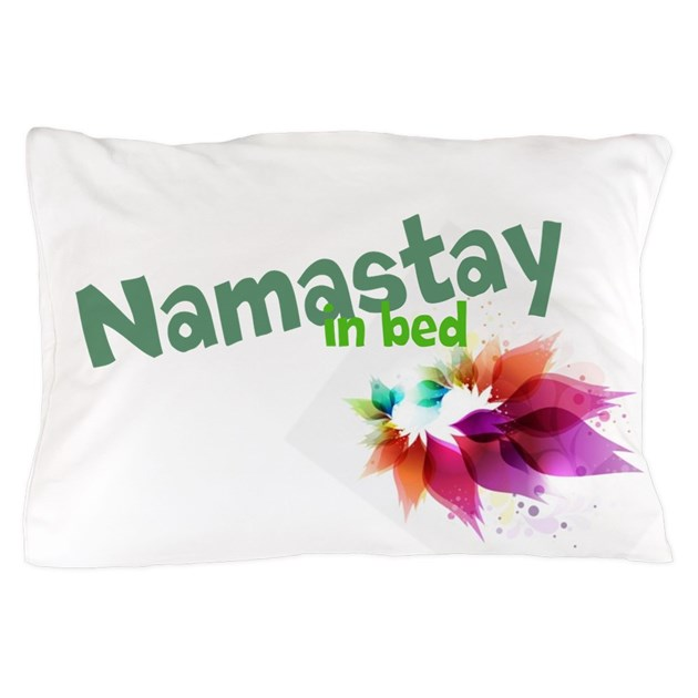 namastay in bed today pillow case by literatephoenix. Black Bedroom Furniture Sets. Home Design Ideas