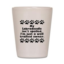 My Labradoodle Isnt Spoiled Shot Glass