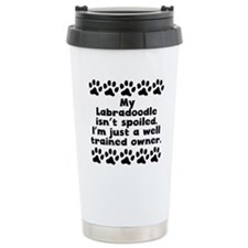 My Labradoodle Isnt Spoiled Travel Mug