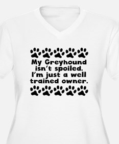 My Greyhound Isnt Spoiled Plus Size T-Shirt
