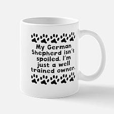 My German Shepherd Isnt Spoiled Mugs