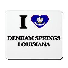 I love Denham Springs Louisiana Mousepad