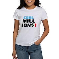 COOL MILLIONS! T-Shirt