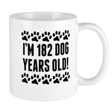Im 182 Dog Years Old Mugs