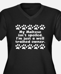 My Maltese Isnt Spoiled Plus Size T-Shirt