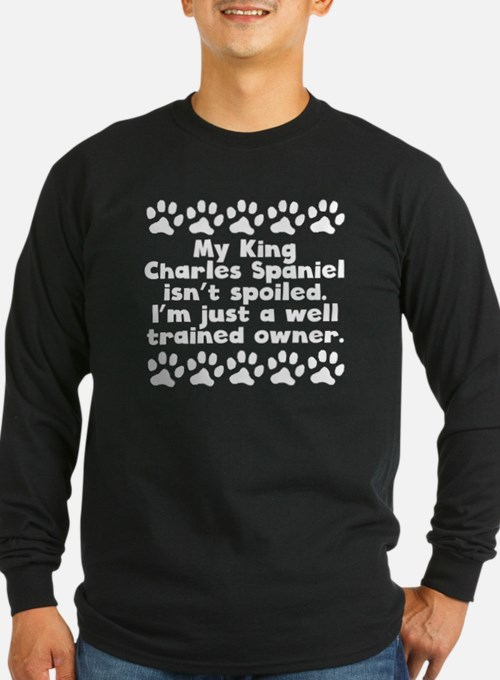 My King Charles Spaniel Isnt Spoiled Long Sleeve T