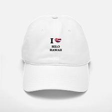 I love Hilo Hawaii Baseball Baseball Cap
