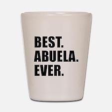 Best Ever Abuela Drinkware Shot Glass