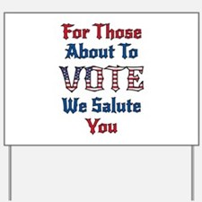 For Those About To Vote We Salute You Yard Sign