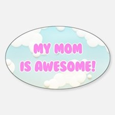My Mom is Awesome in Blue and White Clouds Decal