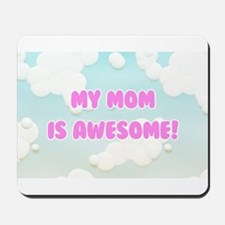 My Mom is Awesome in Blue and White Clouds Mousepa