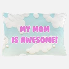 My Mom is Awesome in Blue and White Clouds Pillow