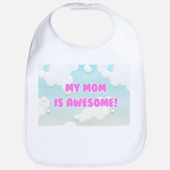 My Mom is Awesome in Blue and White Clouds Bib