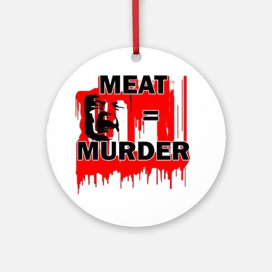 Meat is Murder Vegan Vegetarenian Ornament (Round)