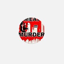Meat is Murder Vegan Vegetarenian Poli Mini Button