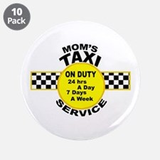 "Mom's Taxi Service 3.5"" Button (10 pack)"