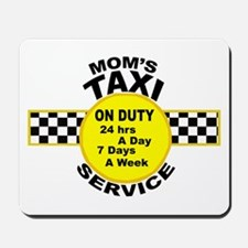Mom's Taxi Service Mousepad