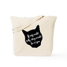 ifcatscouldtalk Tote Bag
