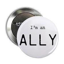 "Im An Ally 2.25"" Button"