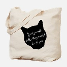 If cats could talk... Tote Bag