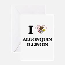 I love Algonquin Illinois Greeting Cards