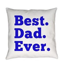 Best Dad Ever Everyday Pillow