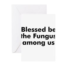 Blessed be the Fungus among u Greeting Cards (Pk o
