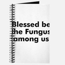Blessed be the Fungus among u Journal