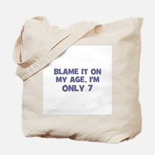 Blame it on my age, I'm only  Tote Bag