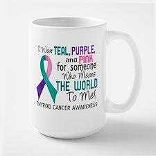 Thyroid Cancer MeansWorldToMe2 Large Mug