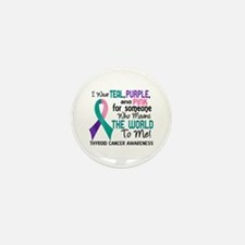 Thyroid Cancer MeansWorldToM Mini Button (10 pack)