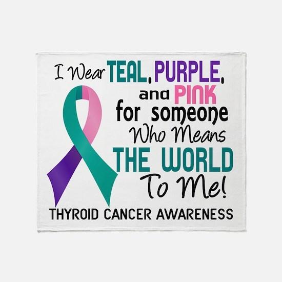 Thyroid Cancer MeansWorldToMe2 Throw Blanket