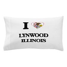 I love Lynwood Illinois Pillow Case