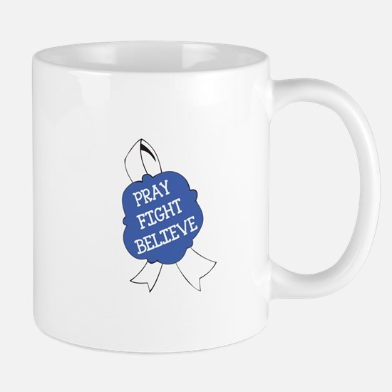 PRAY FIGHT BELIEVE Mugs