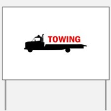 FLATBED TOWING Yard Sign