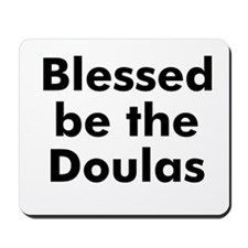Blessed be the Doulas Mousepad