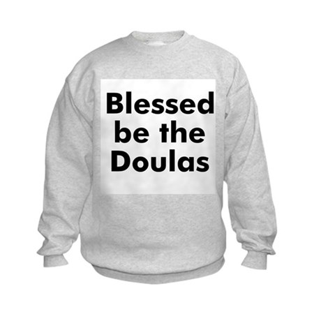 Blessed be the Doulas Kids Sweatshirt