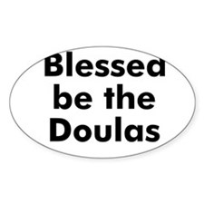 Blessed be the Doulas Oval Decal
